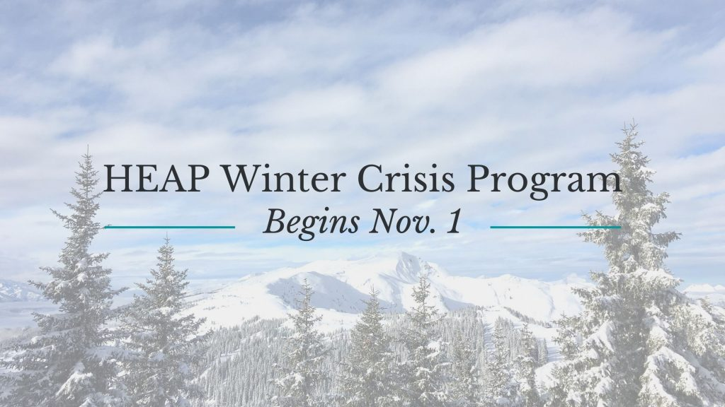 Background photo of snow on mountains and trees. Caption reads: HEAP Winter Crisis Program Begins Nov. 1.